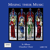 Mixing Their Music by St. Albans Chamber Choir