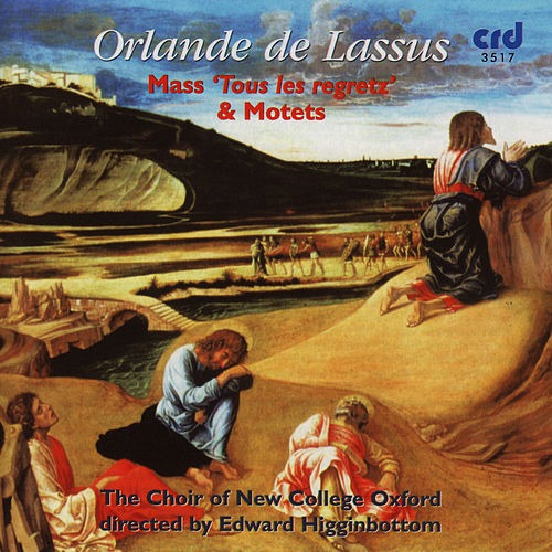 Play & Download Orlande de Lassus: Mass 'Tous les regretz' & Motets by The Choir Of New College Oxford | Napster