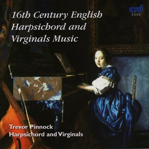 16th Century English Harpsichord and Virginals Music by Trevor Pinnock
