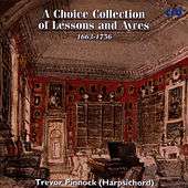 A Choice Collection of Lessons and Ayres by Trevor Pinnock