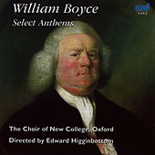 Play & Download Boyce: Select Anthems by The Choir Of New College Oxford | Napster