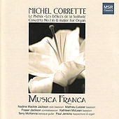 Michel Corrette: Le Phénix, Les Délices de la Solitude, Concerto No. 1 in G Major by Musica Franca