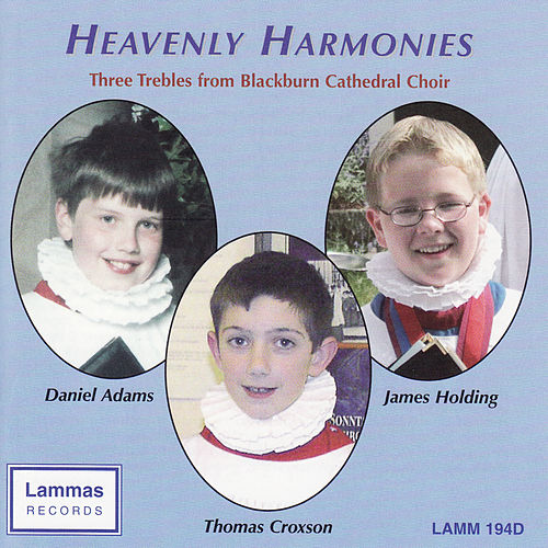 Play & Download Heavenly Harmonies: Three Trebles from Blackburn Cathedral by Daniel Adams | Napster