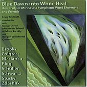 Play & Download Blue  Dawn into White Heat by University Of Minnesota Symphonic Wind Ensemble and Friends | Napster
