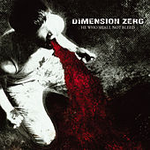 Play & Download He Who Shall Not Bleed by Dimension Zero | Napster