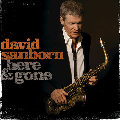 Play & Download Here & Gone by David Sanborn | Napster