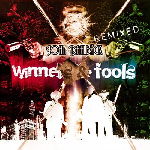 Play & Download Winners & Fools Remixed by John Dahlbäck | Napster