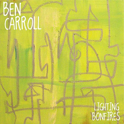 Play & Download Lighting Bonfires by Ben Carroll | Napster