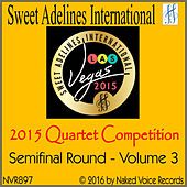 Play & Download 2015 Sweet Adelines International Quartet Competition - Semi-Final Round - Volume 3 by Various Artists | Napster