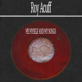 Me Myself and My Songs by Roy Acuff