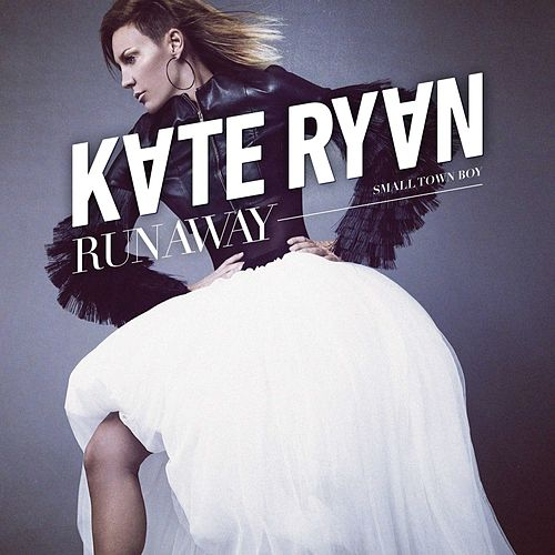 Play & Download Runaway (Smalltown Boy) by Kate Ryan | Napster