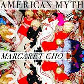 Play & Download American Myth by Margaret Cho | Napster