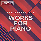 Play & Download Works for Piano: The Essentials by Various Artists | Napster