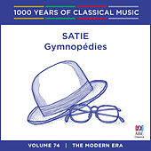 Play & Download Satie: Gymnopédies (1000 Years of Classical Music, Vol. 74) by Stephanie McCallum | Napster