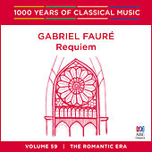 Fauré: Requiem (1000 Years of Classical Music, Vol. 59) by Various Artists