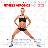 Fitness At Home: Fitness Aerobics Nonstop by Various Artists