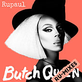 Play & Download Butch Queen: Ru-Mixes by RuPaul | Napster