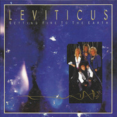 Setting Fire to the Earth by Leviticus