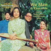 Chinese Traditional & Contemporary Music by Wu Man
