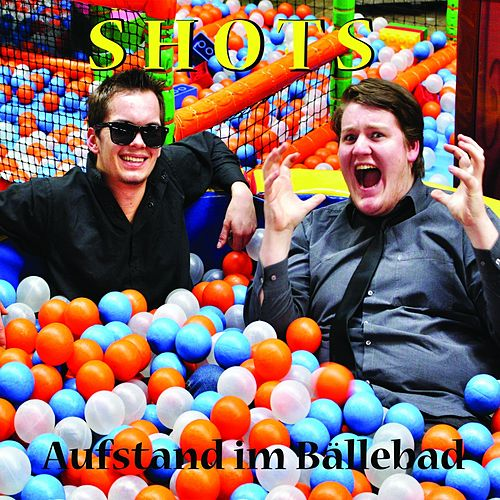 Play & Download Aufstand im Bällebad by The Shots | Napster
