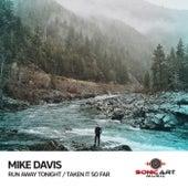 Play & Download Run Away Tonight / Taken It so Far by Mike Davis | Napster