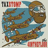 Play & Download Tax Stomp by The 4onthefloor | Napster