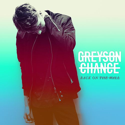 Play & Download Back on the Wall by Greyson Chance | Napster
