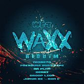 Play & Download Wet Waxx Riddim by Various Artists | Napster
