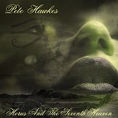 Play & Download Horus and the Seventh Heaven by Pete Hawkes | Napster