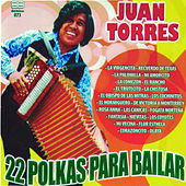 Play & Download 22 Polkas para Bailar by Juan Torres | Napster