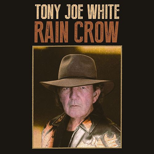 Rain Crow by Tony Joe White