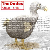 Cheap Thrills by The Dodos