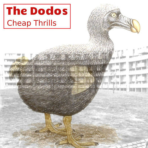 Play & Download Cheap Thrills by The Dodos | Napster
