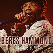 Play & Download Beres Hammond: Classic Songs by Beres Hammond | Napster