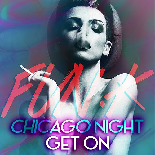 Play & Download Chicago Night / Get On by Funk | Napster