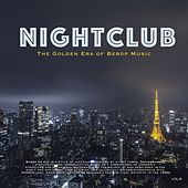 Nightclub, Vol. 6 (The Golden Era of Bebop Music) by Various Artists