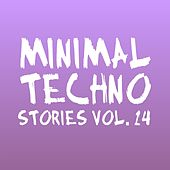 Play & Download Minimal Techno Stories, Vol. 14 by Various Artists | Napster