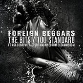 The Bits / 100 Standard by Foreign Beggars