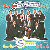 Play & Download Suavemente by Banda Superbandido | Napster