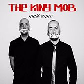 Play & Download Must Come by King Mob | Napster