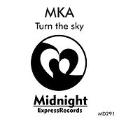 Play & Download Turn The Sky - Single by MK | Napster