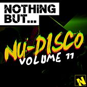Play & Download Nothing But... Nu-Disco, Vol. 11 - EP by Various Artists | Napster