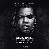 How We Live by Kevin Gates