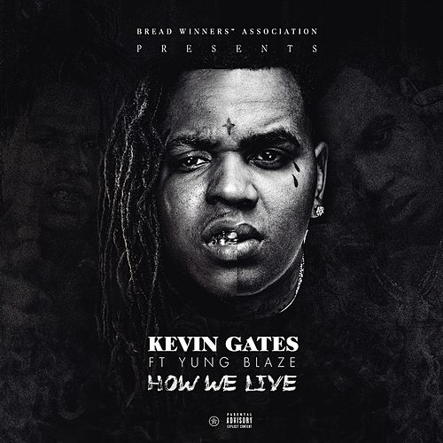 Play & Download How We Live by Kevin Gates | Napster