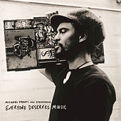 Play & Download Everyone Deserves Music by Michael Franti | Napster
