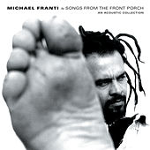 Play & Download Songs From The Front Porch: An Acoustic Collection by Michael Franti | Napster