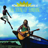 Play & Download The Sound Of Sunshine by Michael Franti | Napster