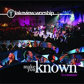 Play & Download Make You Known by Lakeview Worship | Napster