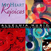 Play & Download Alleluia Music: My Heart Rejoices by Various Artists | Napster
