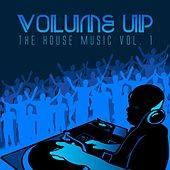 Play & Download Volume up the House Music, Vol. 1 by Various Artists | Napster